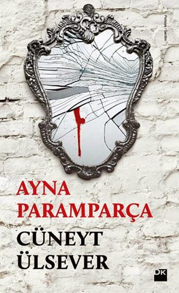 Kitap Eleştirisi: Ayna Paramparça Cüneyt Ülsever
