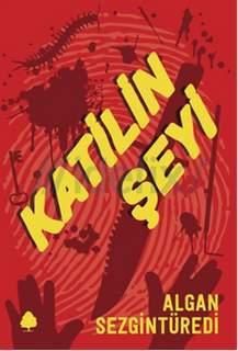 Polisiye kitap: Katilin Şeyi - Kitap Eleştirisi - Algan Sezgintüredi