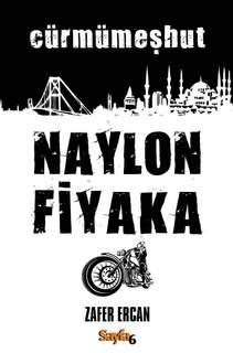 Türkiye'nin ilk narkotik polisiye kitabı: Naylon Fiyaka: Cürmümeşhut