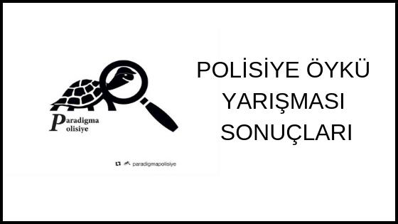PARADİGMA POLİSİYE'NİN ÖYKÜ YARIŞMASI SONUÇLANDI