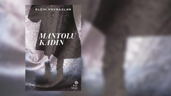 MANTOLU KADIN - ELÇİN POYRAZLAR